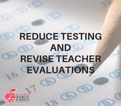 reduce testing and revise teacher evaluations