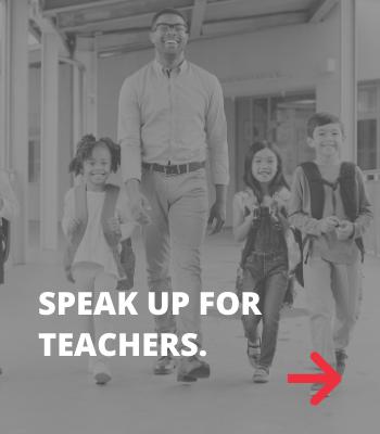 Speak Up for Teachers